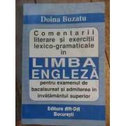 Comentarii Literare Si Exercitii Lexico Gramaticale In Limba Engleza Pentru Examenul De Bacalaureat - Doina Buzatu