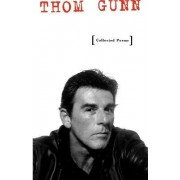 Collected Poems by Thom Gunn