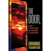 The Door,: A Book of Poetry, Lyrics, and the Musing of a Reggaeman