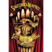 Stagestruck Vampires by Suzy McKee Charnas