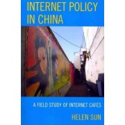 Internet Policy in China by Helen Sun