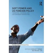 Soft Power and US Foreign Policy by Inderjeet Parmar