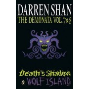 Volumes 7 and 8 - Death's Shadow/Wolf Island by Darren Shan