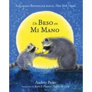 Un Beso en Mi Mano (The Kissing Hand) by Audrey Penn
