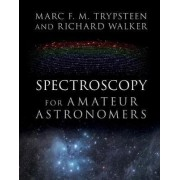 Spectroscopy for Amateur Astronomers by Marc F. M. Trypsteen