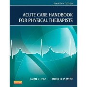 Acute Care Handbook for Physical Therapists by Jaime C. Paz