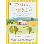 Words in a French Life by Kristin Espinasse