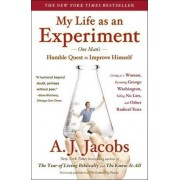 My Life as an Experiment by A J Jacobs