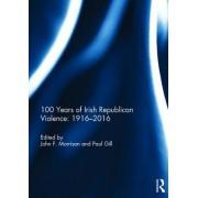 100 Years of Irish Republican Violence: 1916-2016