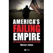 America's Failing Empire by Warren I. Cohen