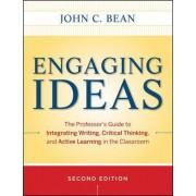 Engaging Ideas by John C. Bean