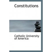 Constitutions by Catholic University of America