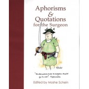Aphorisms and Quotations for the Surgeon by Moshe Schein
