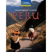 Reading Expeditions (Social Studies: Civilizations Past to Present): Peru by Helen Byers
