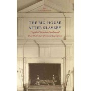 The Big House After Slavery by Amy Feely Morsman