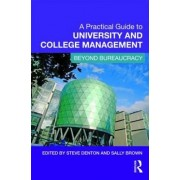 A Practical Guide to University and College Management by Steve Denton