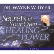 Secrets of Your Own Healing Power by Dr. Wayne W. Dyer