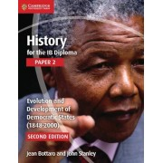 History for the IB Diploma Paper 2 Evolution and Development of Democratic States (1848-2000): Paper 2 by Jean Bottaro