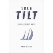 True Tilt by Pam Boney