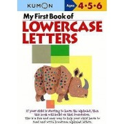 My First Book of Lowercase Letters by Kumon Publishing