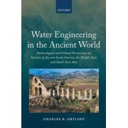 Water Engineering in the Ancient World by Charles R. Ortloff