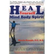 Heal Yourself by Marcia F. Kamph