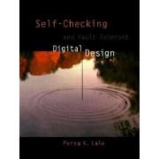 Self-checking and Fault-tolerant Digital Design by Parag K. Lala