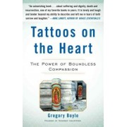 Tattoos on the Heart by Fr Gregory Boyle