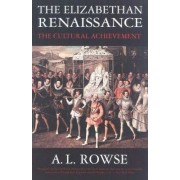 The Elizabethan Renaissance by A L Rowse