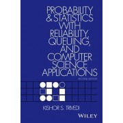 Probability and Statistics with Reliability, Queuing and Computer Science Applications by Kishor Shridharbhai Trivedi