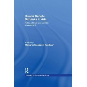 Human Genetic Biobanks in Asia by James Hogg