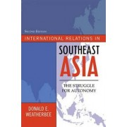 International Relations in Southeast Asia by Donald E. Weatherbee