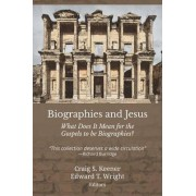 Biographies and Jesus by Craig S Keener