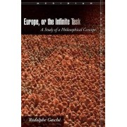 Europe, or the Infinite Task by Rodolphe Gasche