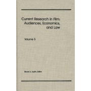 Current Research in Film by Bruce A Austin