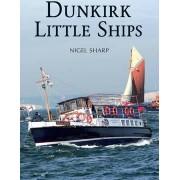Dunkirk Little Ships by Nigel Sharp