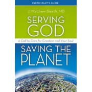 Serving God, Saving the Planet Guidebook with DVD by Matthew Sleeth