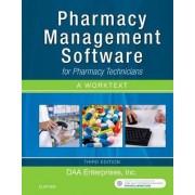 Pharmacy Management Software for Pharmacy Technicians: A Worktext by Daa Enterprises Inc