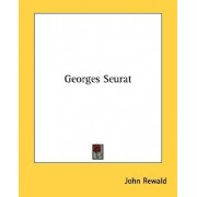 Georges Seurat by John Rewald