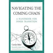 Navigating the Coming Chaos by PhD Dr Carolyn Baker
