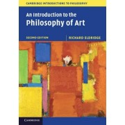 An Introduction to the Philosophy of Art by Richard Eldridge