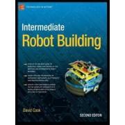 Intermediate Robot Building by David Cook