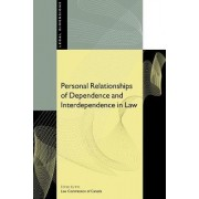Personal Relationships of Dependence and Interdependence in Law by Law Commission Of Canada