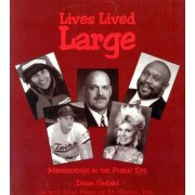 Lives Lived Large by Dean Urdahl