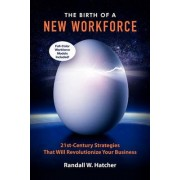 The Birth of a New Workforce by Randall W Hatcher
