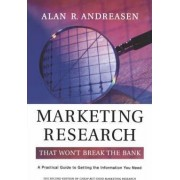 Marketing Research That Won't Break the Bank by Alan R. Andreasen