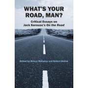 What's Your Road, Man? by Hilary Holladay