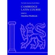 Cambridge Latin Course Unit 4 Omnibus Workbook North American Edition: Omnibus Workbook Unit 4 by North American Cambridge Classics Project