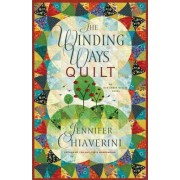 The Winding Ways Quilt: An Elm Creek Quilts Novel by Jennifer Chiaverini