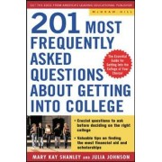 Best Answers to the 201 Most Frequently Asked Questions About Getting into College by Mary Kay Shanley